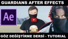 Guardians After Effects Göz Değiştirme Dersi